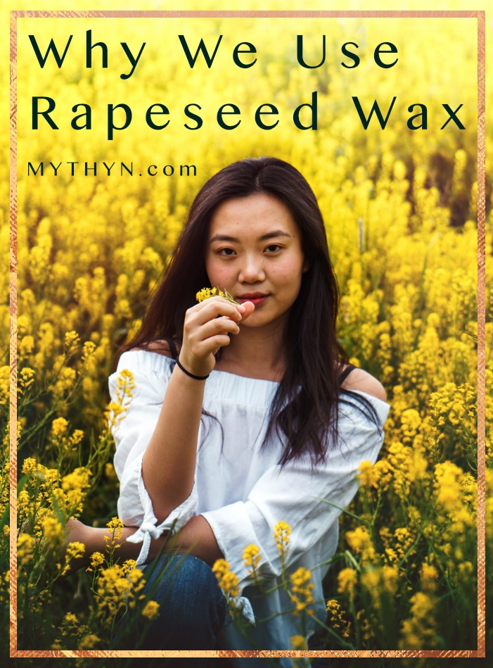 MYTHYN.com · Why We Only Use Rapeseed Wax In Our Candles