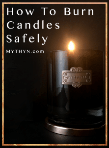 How To Burn Candles Safely - MYTHYN