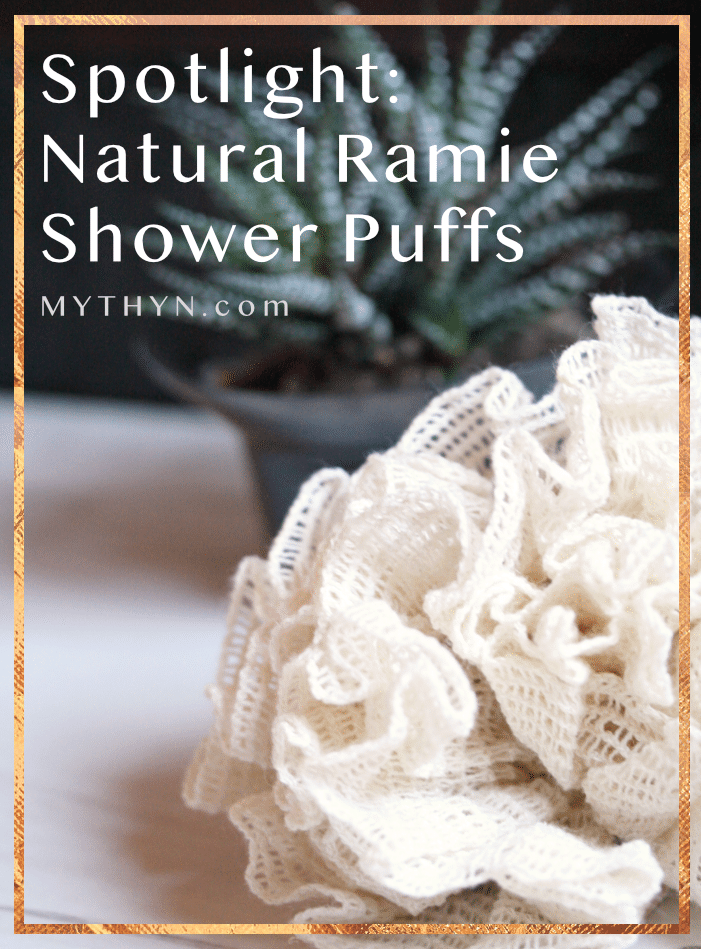 MYTHYN.com · Spotlight On Natural Ramie Shower Puffs