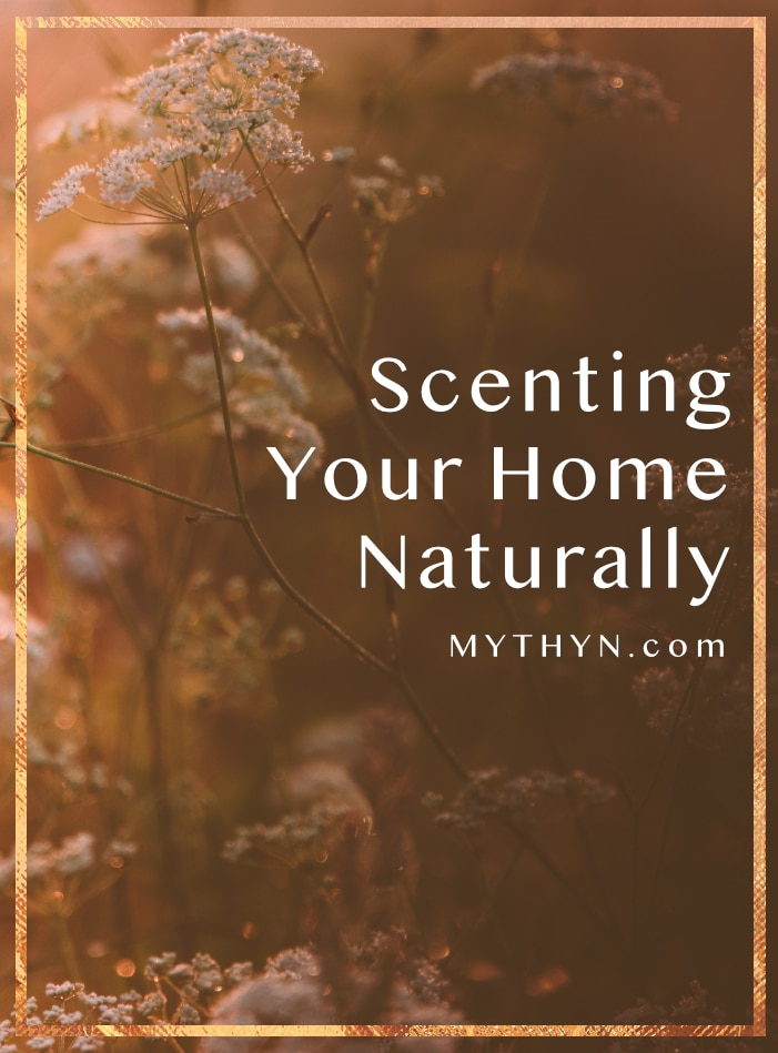 Scenting Your Home Naturally · MYTHYN