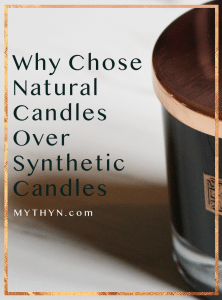 MYTHYN - Why chose natural candles over synthetic candles