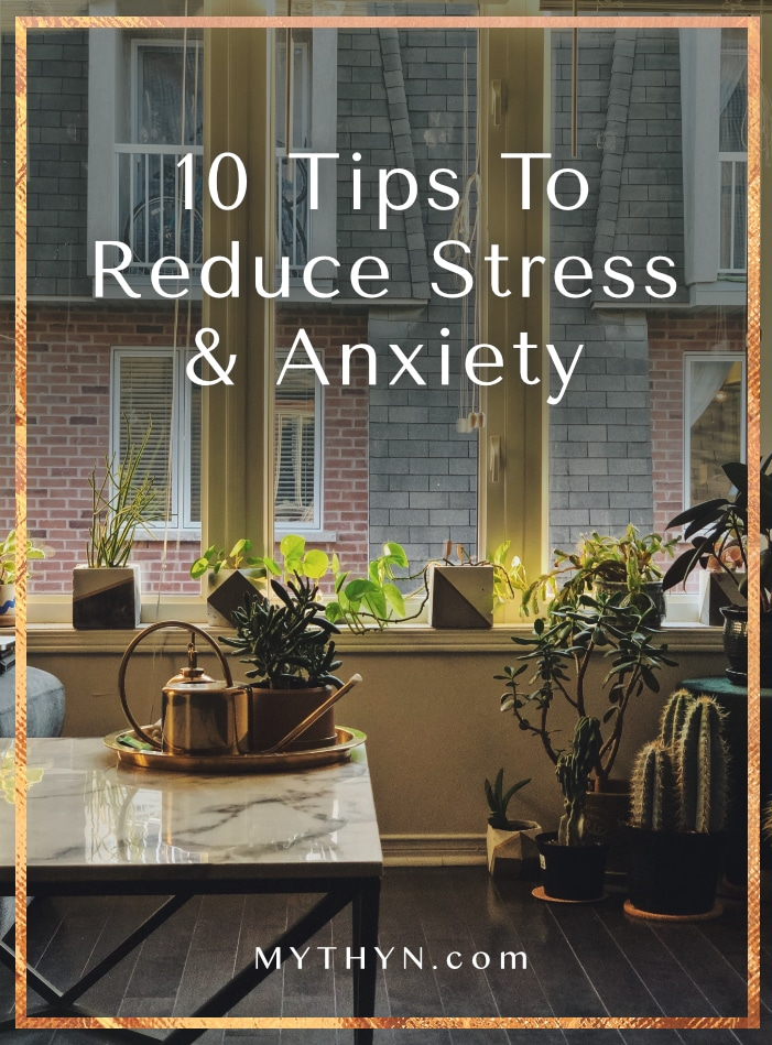 MYTHYN.com · 10 Tips To Reduce Stress and Anxiety And For Greater Wellbeing