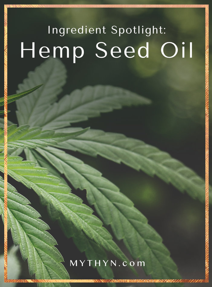 Ingredient Spotlight - Hemp Seed Oil - Mythyn