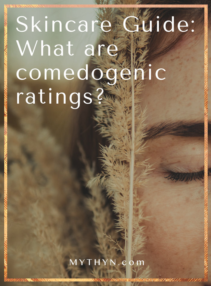 Skincare Guide: What Are Comedogenic Ratings? | MYTHYN